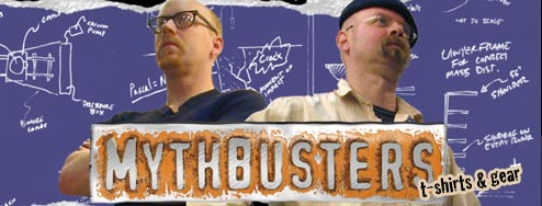 Mythbusters T-Shirts and Gear