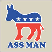 Ass Man funny democrat donkey political offensive politically incorrect T-Shirt