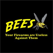 Bees: Your firearms are useless against them - funny t-shirt