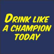 Drink Like a Champion Today - funny notre dame fighting irish football tailgate drinking parody t-shirt