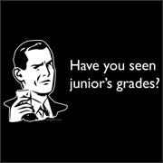 Have You Seen Junior's Grades? - funny t-shirt