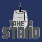 Take A Stand - Beer Keg Stand Spring Break T-Shirt