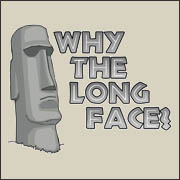 Why the Long Face? - funny t-shirt
